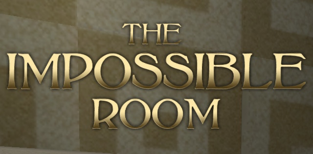 The Impossible Room (T  I  R ): Walkthrough Part 4