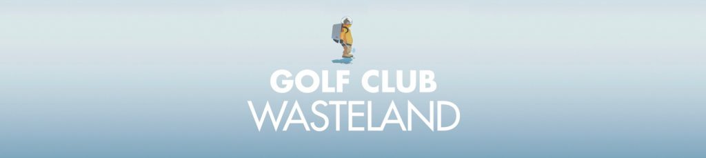 Golf Club: Wasteland – Walkthrough Guide