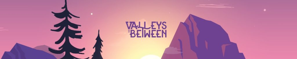 'Valleys Between' Review: Nature is Hard to Nurture