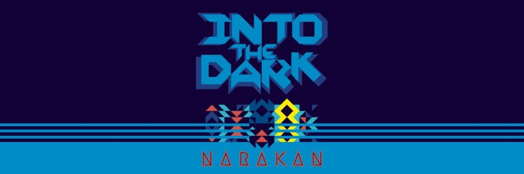 Into The Dark : Narakan – Walkthrough Guide, Tips and Tricks