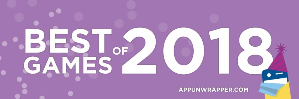 AppUnwrapper's Favorite iOS Games of 2018 (GOTY List)