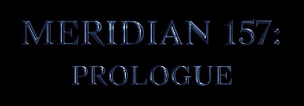 Meridian 157: Prologue – Complete Walkthrough Guide