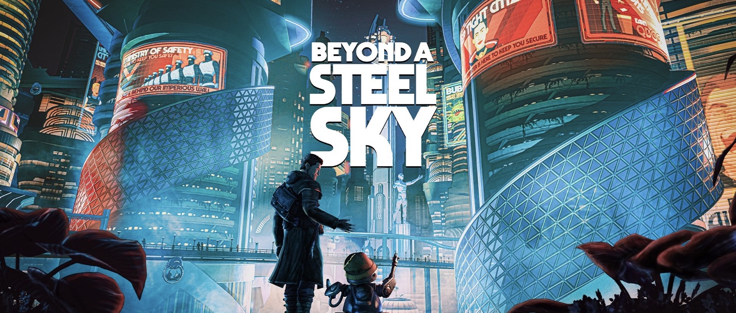Beyond a Steel Sky: Complete Walkthrough Guide