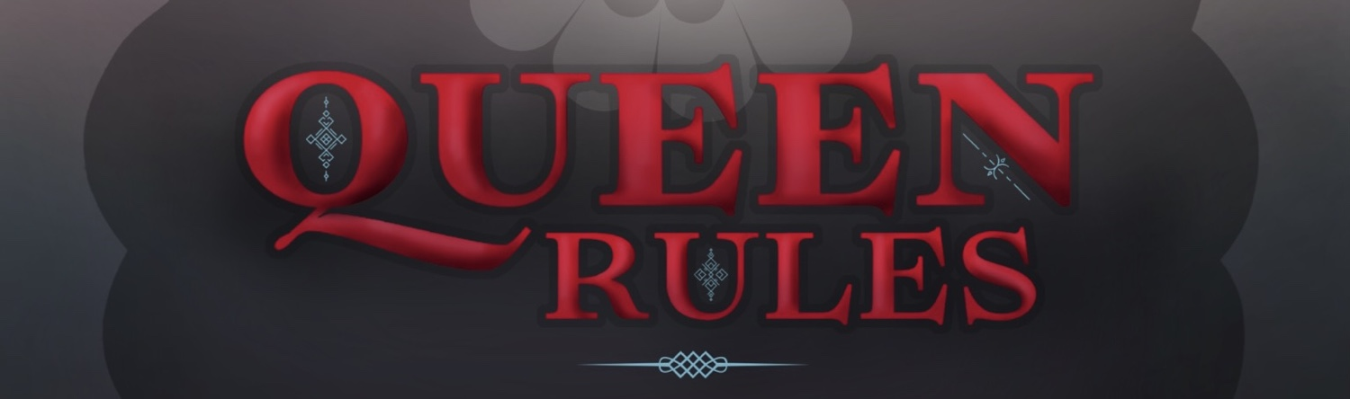 Queen Rules: Walkthrough Guide