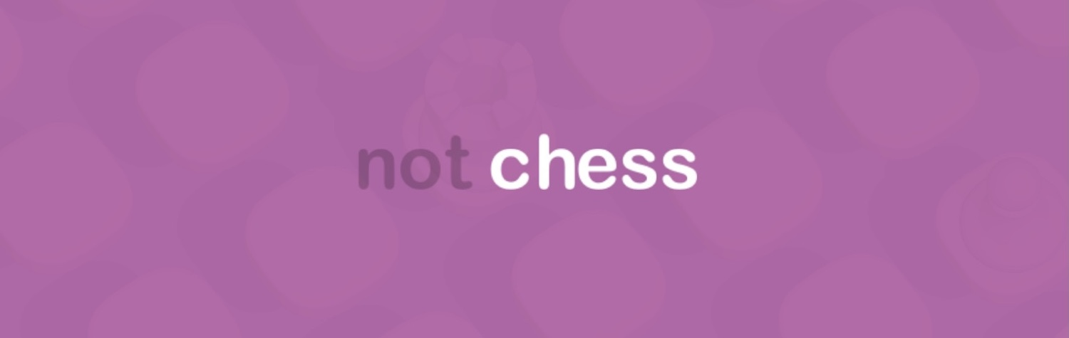Not Chess: Walkthrough Guide